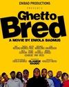 Ghetto Bred