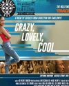 Crazy Lovely Cool